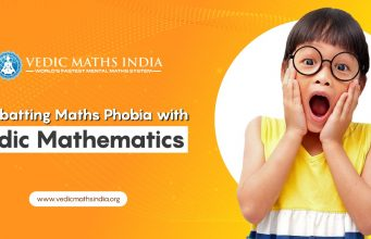 "Combatting ""Maths Phobia"" with Vedic Maths"